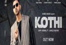 Photo of Kothi Lyrics – Gippy Grewal , Gurlez Akhtar