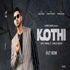 Kothi Lyrics - Gippy Grewal , Gurlez Akhtar