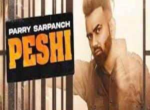 Photo of Peshi Lyrics – Parry Sarpanch