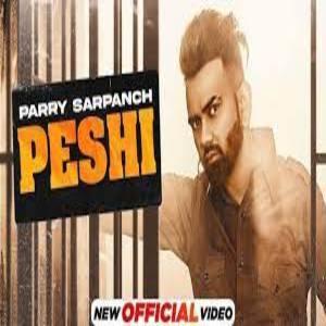 Peshi Lyrics - Parry Sarpanch