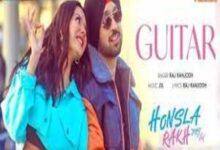 Photo of Guitar Lyrics – Honsla Rakh , Raj Ranjodh