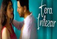 Photo of TERA INTEZAR Lyrics – Manish S Sharmaa , Tahir Sahil